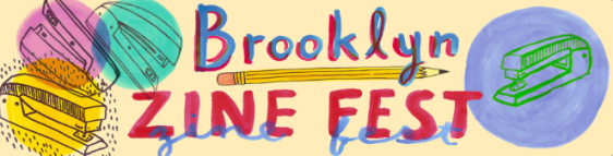 Brooklyn Heights: The 3rd Annual Brooklyn Zine Fest Is Almost Here